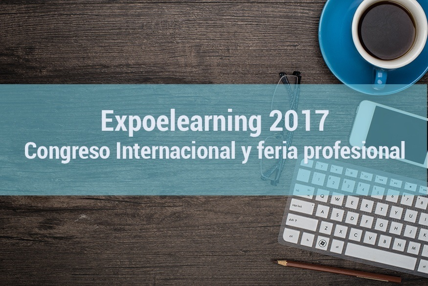 Expoelearning 2017: todas las novedades elearning, TIC y RRHH
