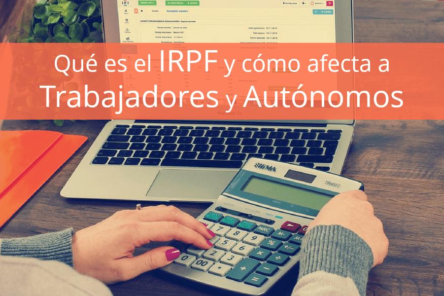 Qué es el IRPF y cómo afecta a trabajadores y autónomos