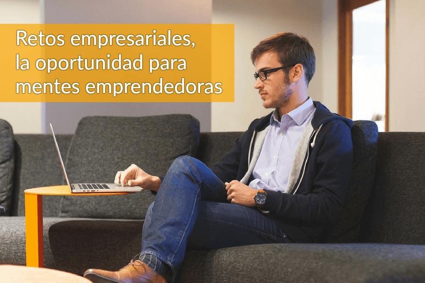 Los retos empresariales, una oportunidad más para mentes emprendedoras