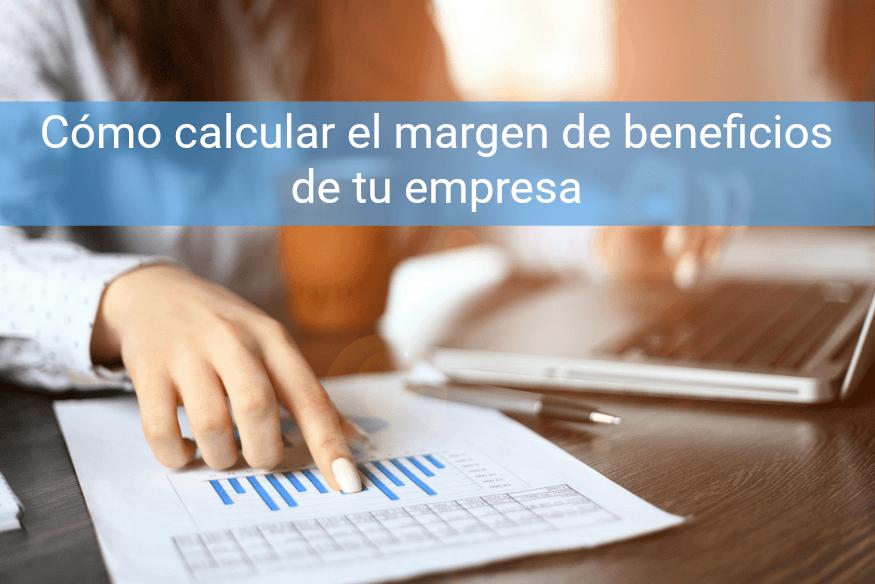cómo calcular el margen de beneficios
