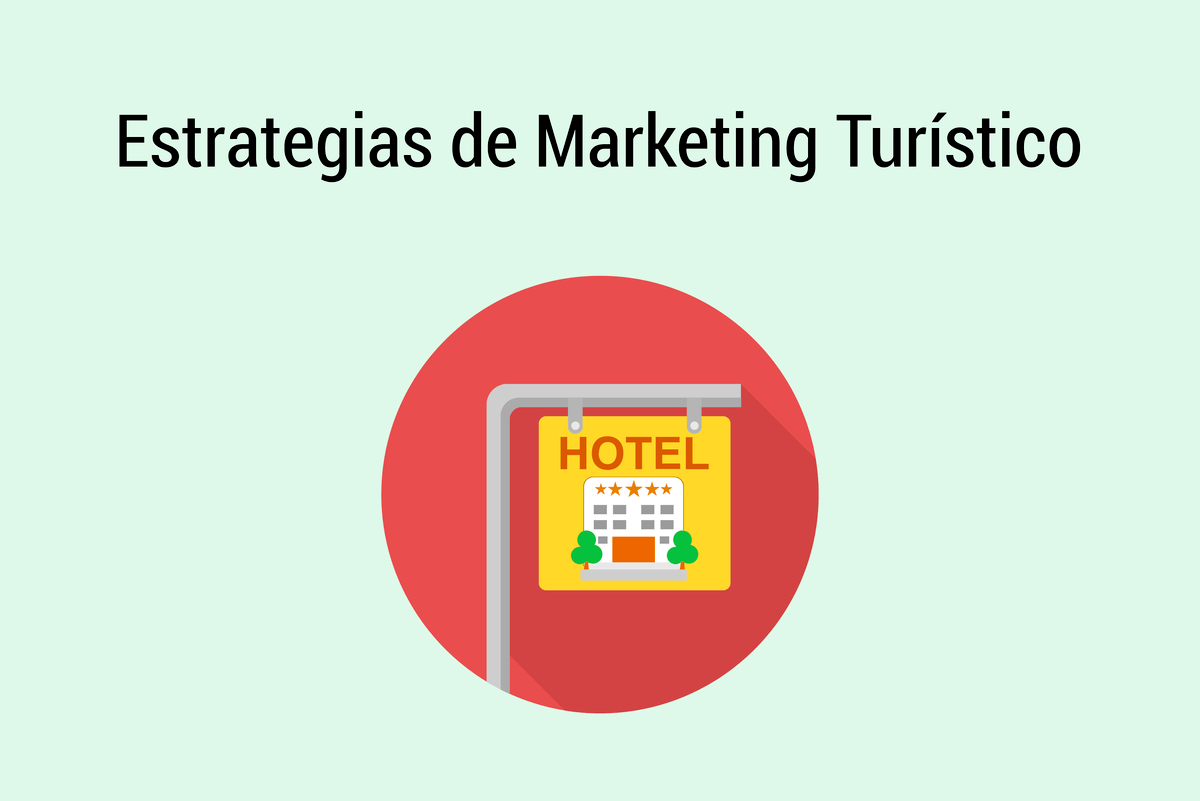 10 estrategias clave de Marketing Turístico que debes conocer