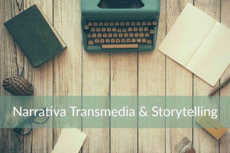 Narrativa Transmedia & Storytelling