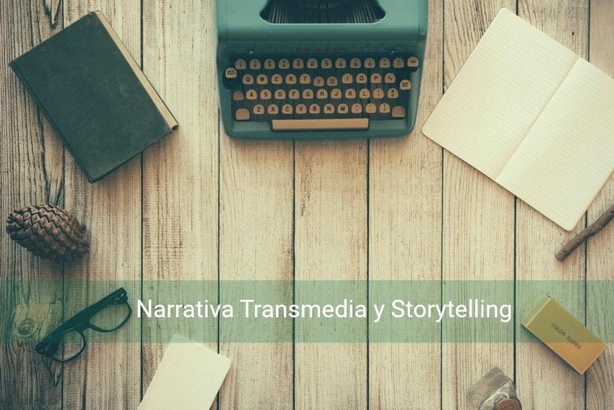Narrativa Transmedia & Storytelling: el arte de contar