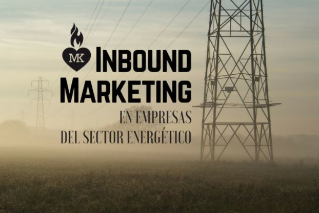 Inbound Marketing en empresas energéticas
