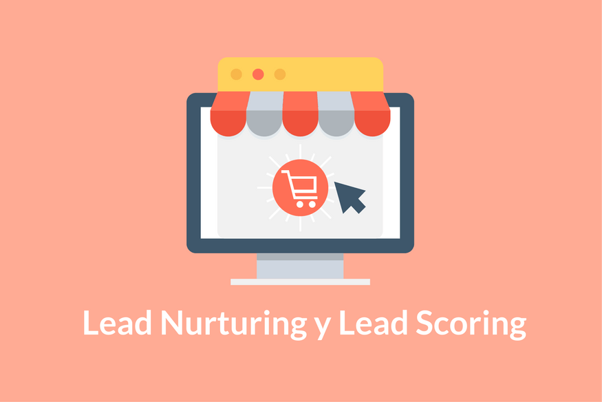 Lead Nurturing y el Lead Scoring