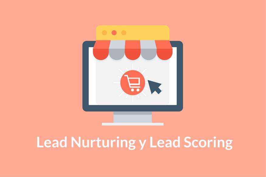 Lead Nurturing y el Lead Scoring