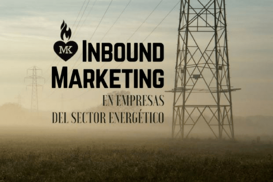 Inbound Marketing empresas energéticas