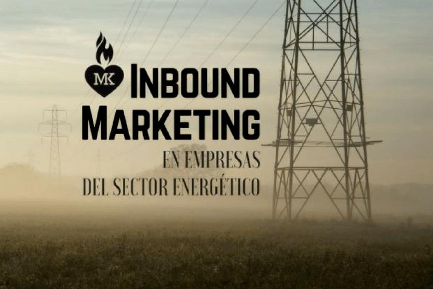 Inbound Marketing empresas energéticas