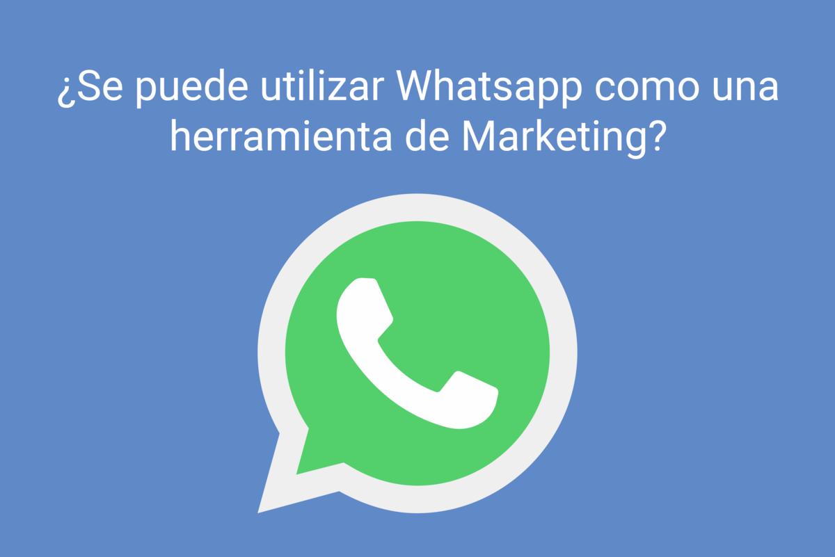 Usar WhatsApp como una herramienta de Marketing