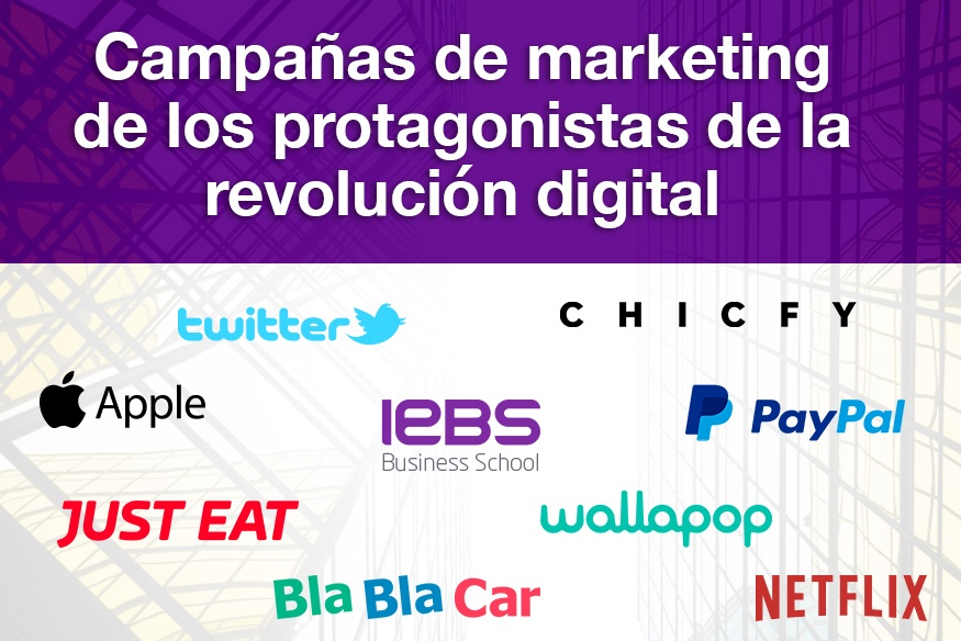 Campañas de Marketing de los protagonistas de la Revolución Digital