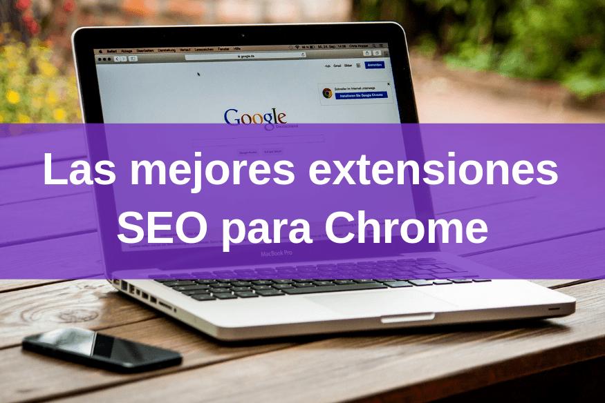 Las mejores extensiones SEO para Chrome