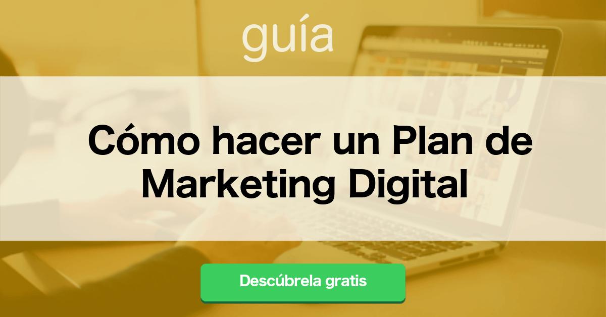 Guía de cómo hacer un Plan de Marketing Digital