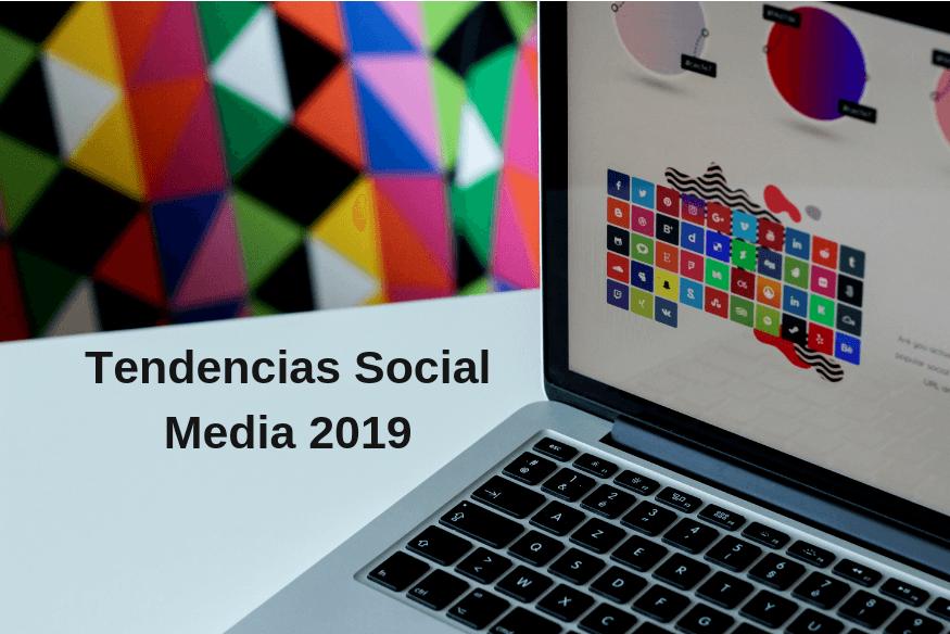 Tendencias Social Media y Redes Sociales 2019 para negocios