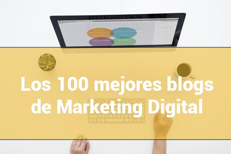 Los 100 mejores Blogs de Marketing Digital que no te puedes perder