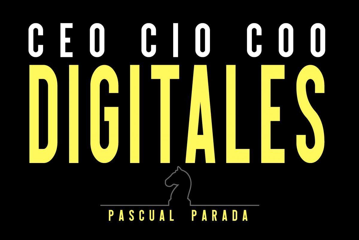 CEO CIO COO DIGITALES, nuevas claves de dirección empresarial en el libro de Pascual Parada