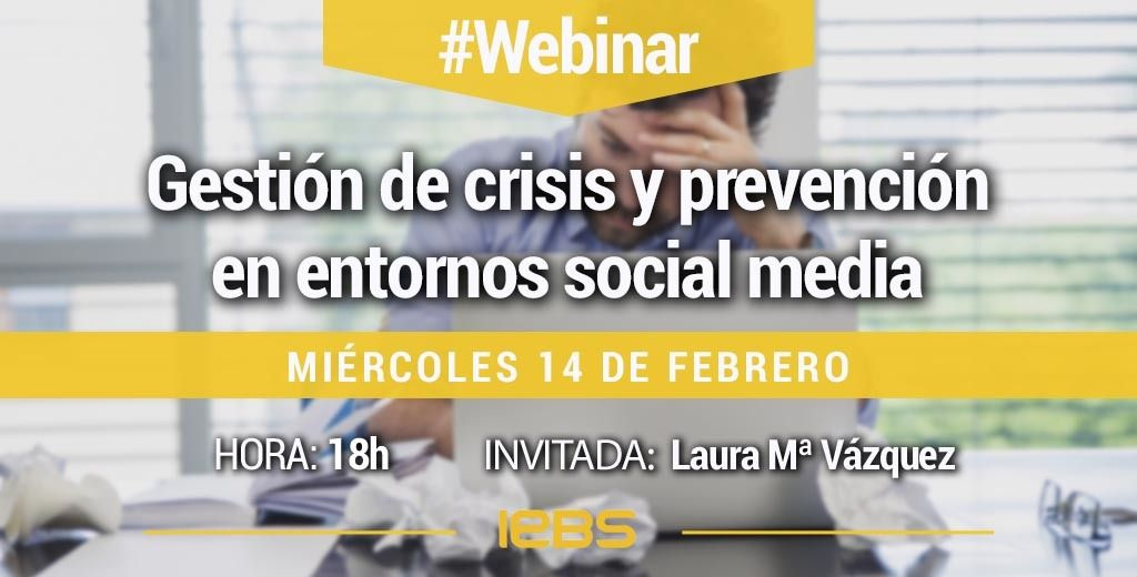 Webinar 14 febrero IEBS gestion crisis y prevencion entornos social media