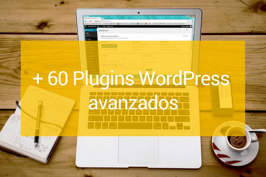 Plugins WordPress avanzados que te harán la vida más fácil