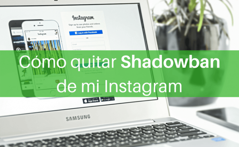 Cómo quitar Shadowban de mi Instagram