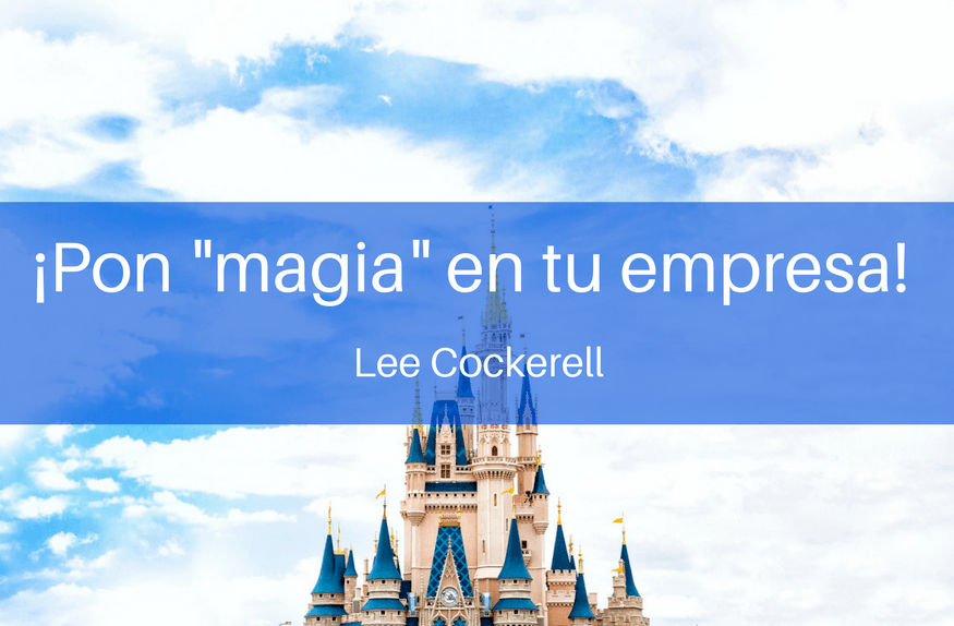 Pon magia en tu empresa, lee cockerell