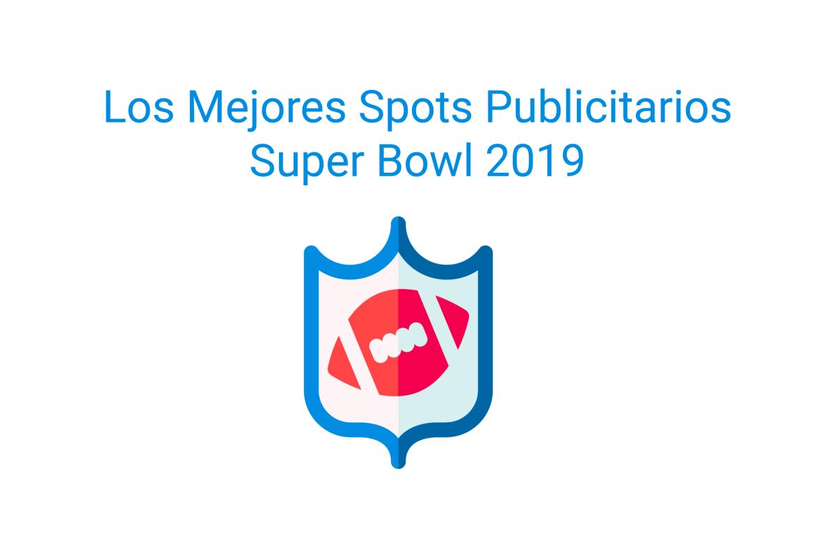 Todos los anuncios comerciales de la Super Bowl 2019