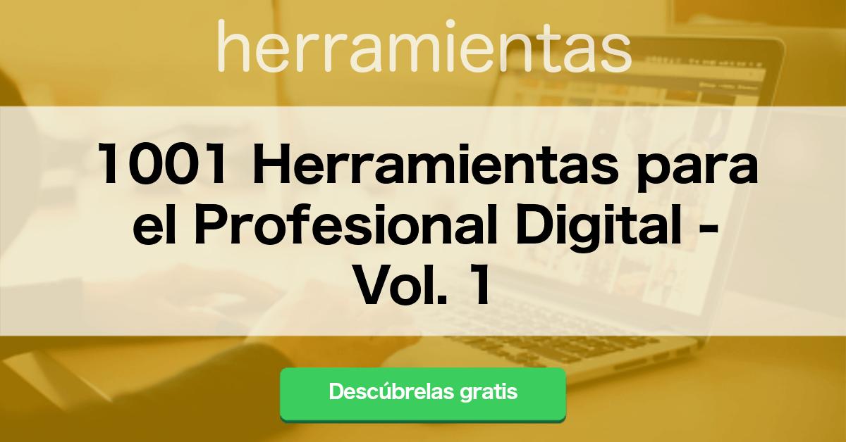 1001 Herramientas para el Profesional Digital - Vol. 1