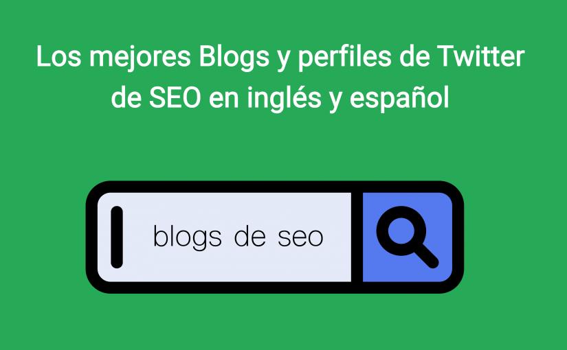 Los blogs de SEO y cuentas de Twitter más recomendados en inglés y español