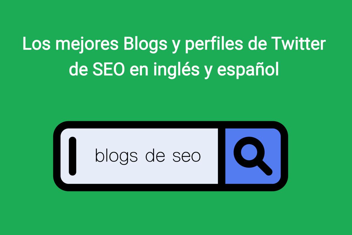 Los mejores blogs de SEO y cuentas de Twitter en inglés y español