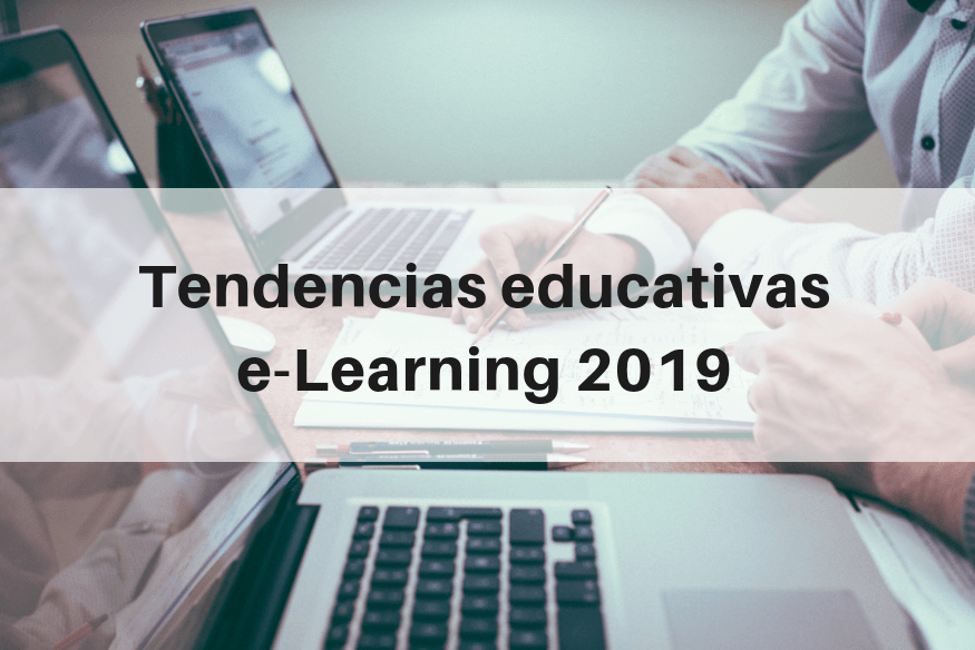 "14 Tendencias educativas en e-Learning para 2019 ""e-Learning Gratuito"""