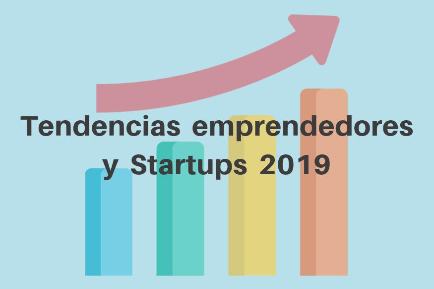 Previsiones y tendencias para emprendedores y Startups en 2019