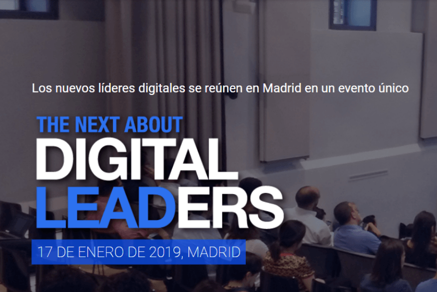 La gran apuesta por el cambio, llega a Madrid The Next About Digital Leaders