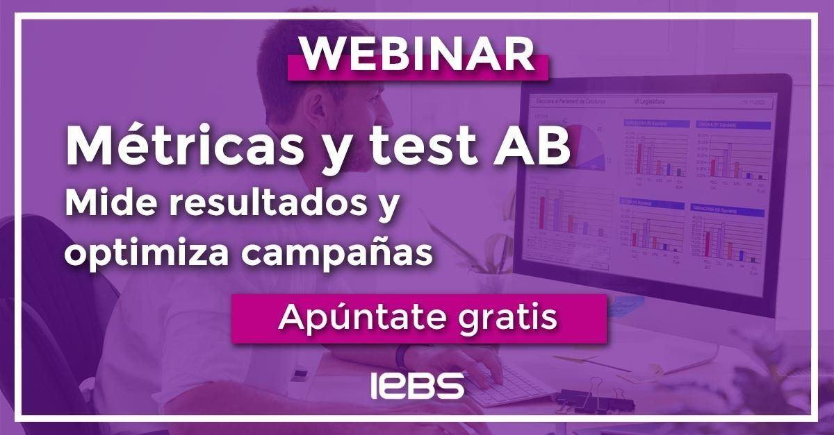 Webinar Métricas y test AB: mide resultados y optimiza campañas
