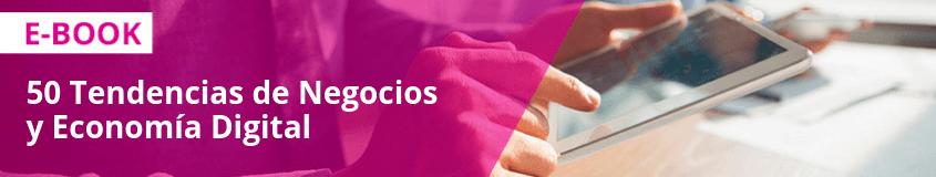 50 Tendencias de Negocios y Economía Digital
