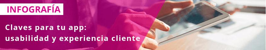 Claves para tu app: usabilidad y experiencia cliente