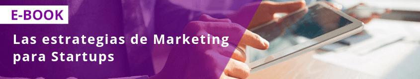 Las estrategias de Marketing para Startups