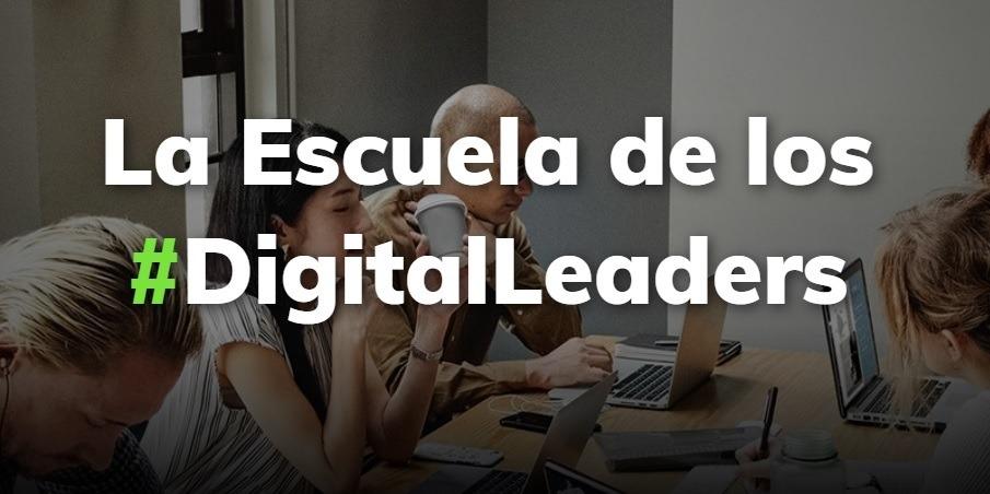 Reinventamos la formación con el lanzamiento de Open School, la escuela de los Digital Leaders.