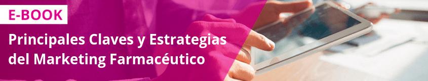 Principales Claves y Estrategias del Marketing Farmacéutico
