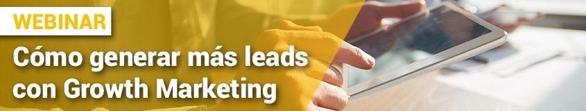 ¿Qué es el Growth Marketing? Definición, tendencia y salario - Webinar como generar leads con growth marketing 1