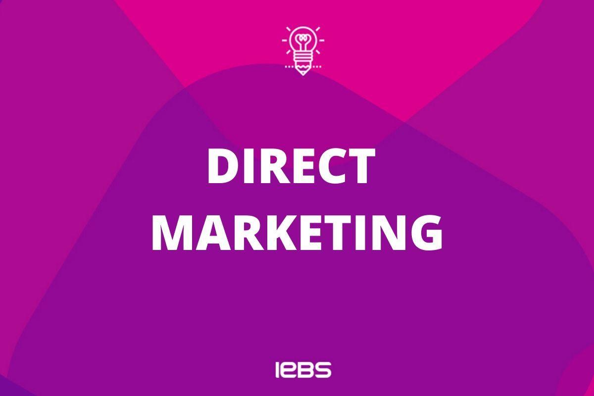 Qué es el Marketing Directo: Definición, estrategias y ejemplos de mercadotecnia directa
