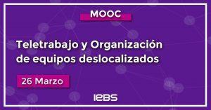 IEBS presenta el MOOC de Teletrabajo y Organización de equipos deslocalizados
