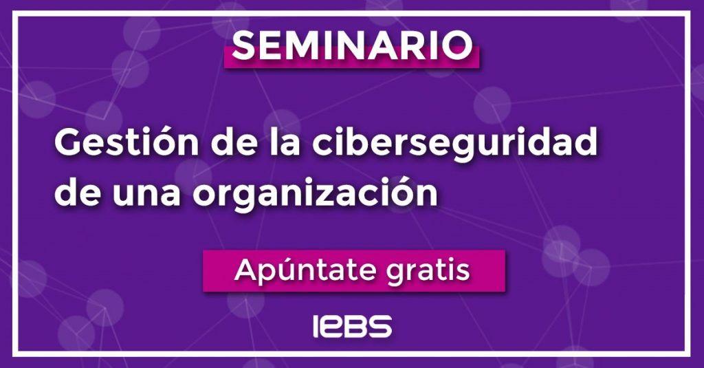 Seminarios online gratuitos que no te puedes perder en marzo - seminario 19 marzo IEBS fondo plano Linkedin apuntate 1024x535
