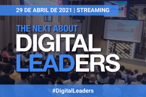 Expertos en liderazgo y management se reunirán en una nueva edición de The Next About Digital Leaders
