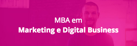 MBA em Marketing e Digital Business