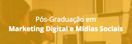 Pós-Graduação em Marketing Digital e Mídias Sociais