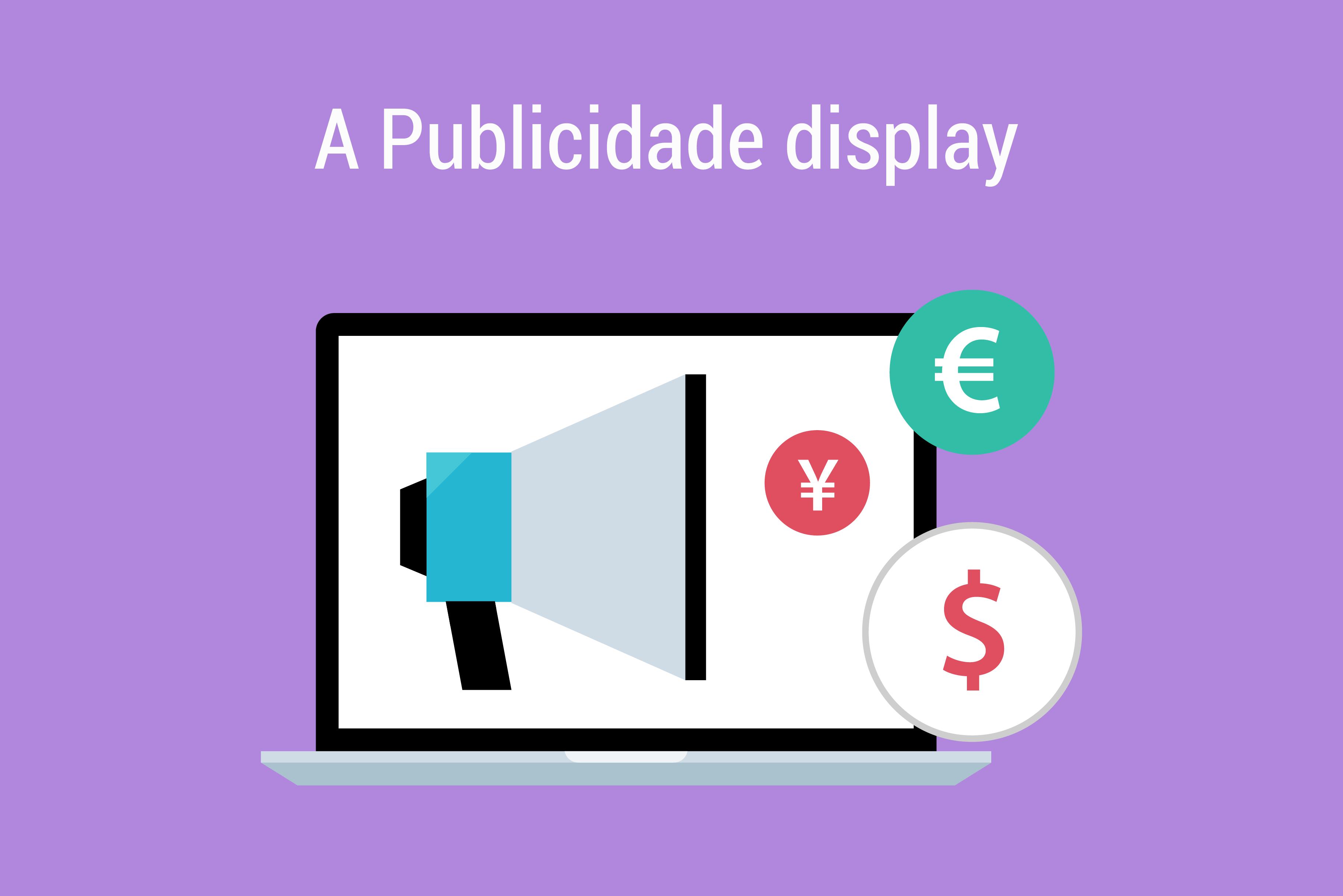 A Publicidade display: por que promover nosso negócio com anúncios gráficos na Internet