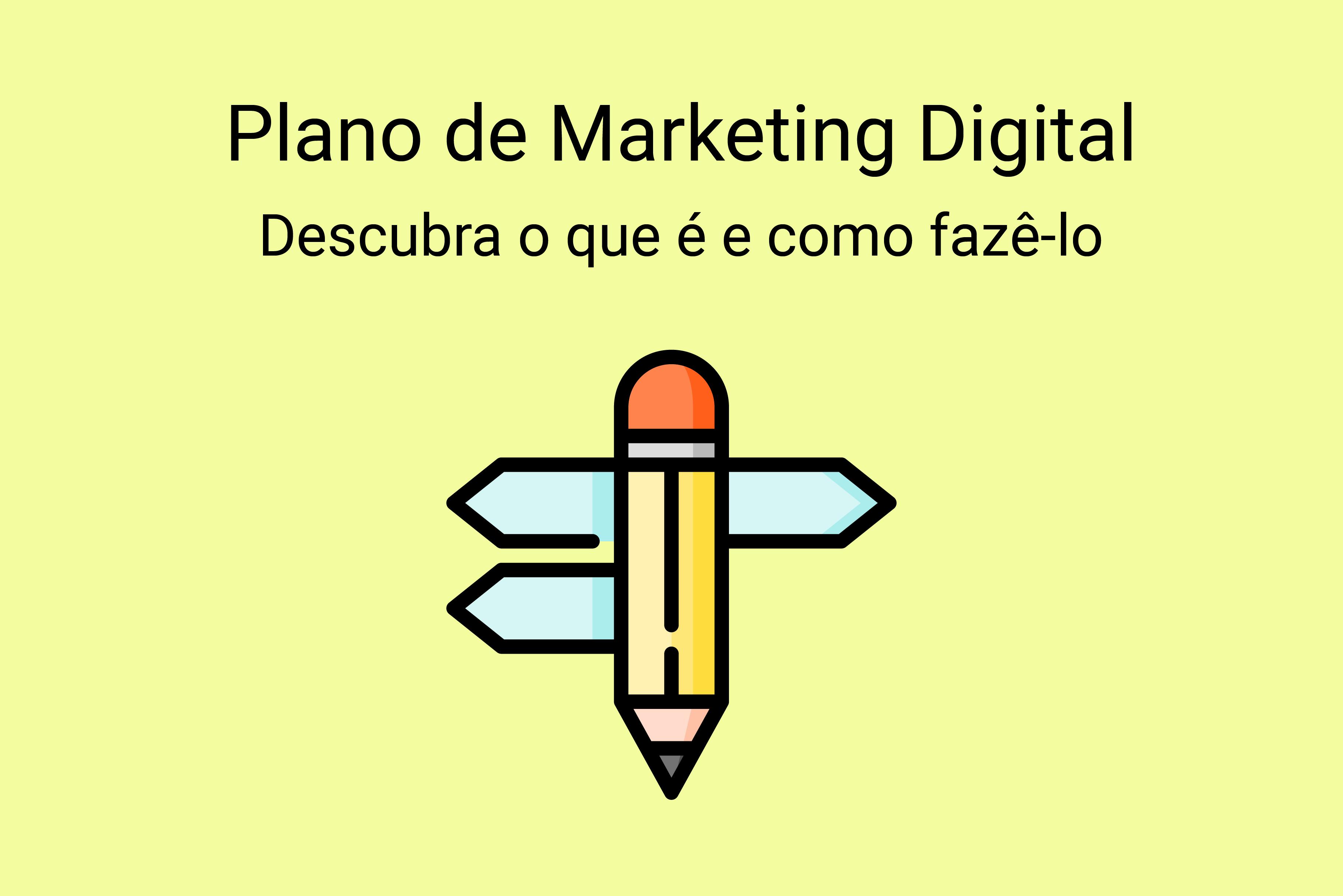 O que é um plano de Marketing Digital e como fazer?